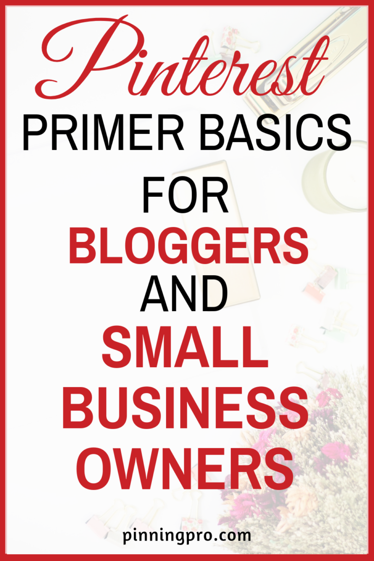 Pinterest Primer Basics for Bloggers and Small Business Owners
