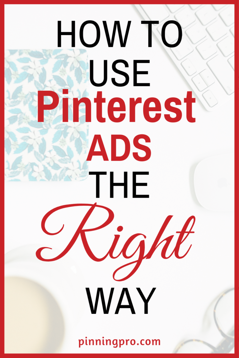 How to Use Pinterest Ads the Right Way