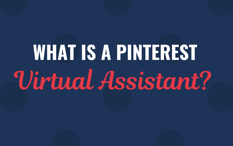 What is a Pinterest Virtual Assistant?