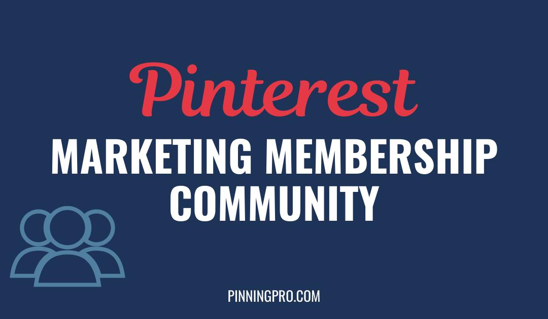 Pinterest Marketing Membership Community
